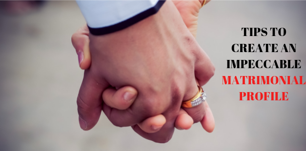 Tips to Create an Impeccable Matrimonial Profile