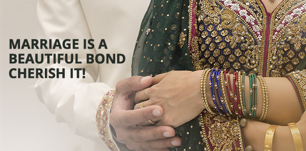 Marriage is a Beautiful Bond- Cherish It